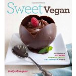 Sweet Vegan: A Collection of All Vegan, some Gluten-Free, a