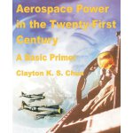 Aerospace Power in the Twenty-First Century [ISBN: 978-0898758450]