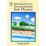 Introduction to Environmental Soil Physics [ISBN: 978-01234