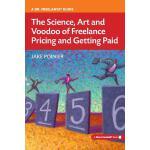 【预订】The Science, Art and Voodoo of Freelance Pricing and Ge