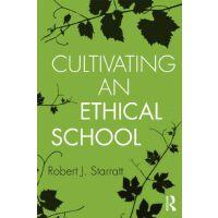 【预订】Cultivating an Ethical School