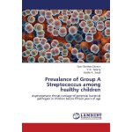 Prevalance of Group A Streptococcus among healthy children: