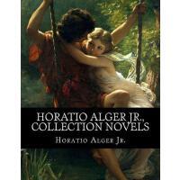 【预订】Horatio Alger Jr., Collection Novels