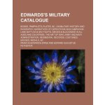 Edwards's military catalogue; Books, pamphlets, plates, &c.