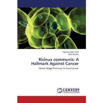 Ricinus communis: A Hallmark Against Cancer: Herbal Drugs Promises To Cure Cancer [ISBN: 978-3659404535] 美国发货无法退货,约五到八周到货