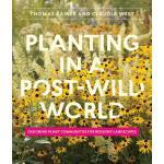 【预订】Planting in a Post-Wild World: Designing Plant Communit