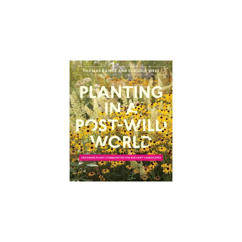 【预订】Planting in a Post-Wild World: Designing Plant Communities for Resilient Landscapes 预订商品,需要1-3个月发货,非质量问题不接受退换货。