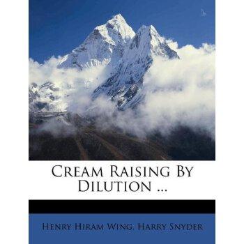 Cream Raising By Dilution ... [ISBN: 978-1247195124] 美国发货无法退货,约五到八周到货