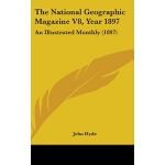 【预订】The National Geographic Magazine V8, Year 1897: An Illu
