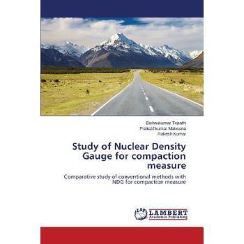 【预订】Study of Nuclear Density Gauge for Compaction Measure 美国库房发货,通常付款后3-5周到货!