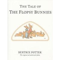 Original Peter Rabbit Books: The Tale of the Flopsy Bunnies 彼得兔系列:小兔佛罗斯的故事 ISBN 9780723247791