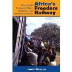 Africa's Freedom Railway: How a Chinese Development Project