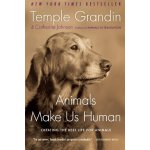 Animals Make Us Human: Creating the Best Life for Animals [
