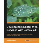 Developing RESTful Web Services with Jersey 2.0 [ISBN: 978-