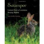 【预订】Swamper: Letters from a Louisiana Swamp Rabbit