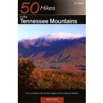 50 Hikes in the Tennessee Mountains: Hikes and Walks from t