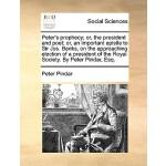 【预订】Peter's Prophecy; Or, the President and Poet; Or, an Im
