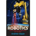 【预订】Industrial Robotics: How to Implement the Right System