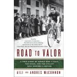 【预订】Road to Valor: A True Story of WWII Italy, the Nazis, a