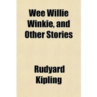 【预订】Wee Willie Winkie, and Other Stories 9781152111936