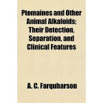 【预订】Ptomaines and Other Animal Alkaloids; Their Detection,