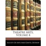 【预订】Theatre Arts, Volume 4 9781145397446