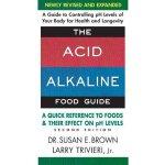 【预订】The Acid-Alkaline Food Guide - Second Edition: A Quick