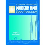 A Complete Introduction to Modern NMR Spectroscopy [ISBN: 9