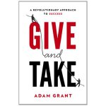 Give and Take: A Revolutionary Approach to Success [ISBN: 9