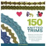 150 Knitted Trims: Designs for Beautiful Decorative Edgings