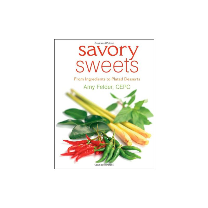 Savory Sweets : From Ingredients to Plated Desserts [ISBN: 978-0471740582] 美国发货无法退货,约五到八周到货
