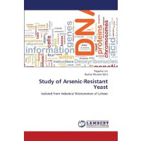 Study of Arsenic-Resistant Yeast: Isolated from Industrial
