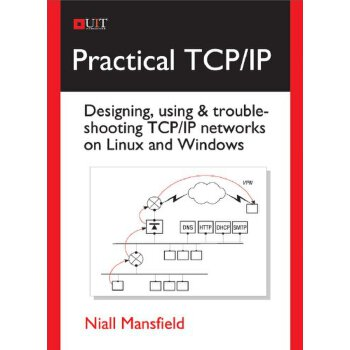 Practical TCP/IP: Designing, Using & Troubleshooting TCP/IP Networks on Linux and Windows [ISBN: 978-1906860363] 美国发货无法退货,约五到八周到货
