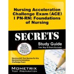 Nursing Acceleration Challenge Exam (ACE) I PN-RN: Foundati