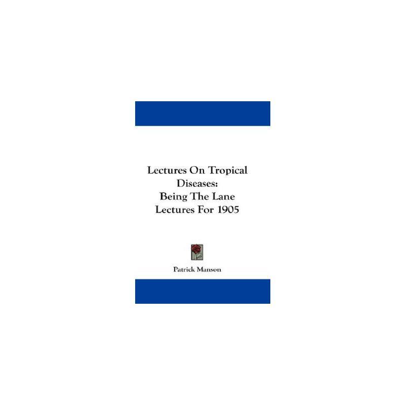 【预订】Lectures on Tropical Diseases: Being the Lane Lectures for 1905 美国库房发货,通常付款后3-5周到货!