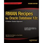 RMAN Recipes for Oracle Database 12c: A Problem-Solution Ap
