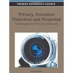 Privacy, Intrusion Detection, and Response: Technologies fo