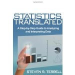 Statistics Translated: A Step-by-Step Guide to Analyzing an