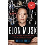Elon Musk: Tesla, SpaceX, and the Quest for a Fantastic Fut