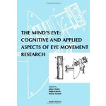 The Mind's Eye: Cognitive and Applied Aspects of Eye Moveme