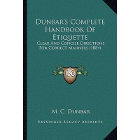 【预订】Dunbar's Complete Handbook of Etiquette: Clear and Conc
