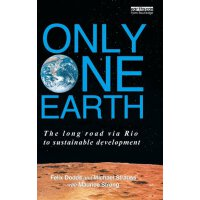 Only One Earth: The Long Road via Rio to Sustainable Develo