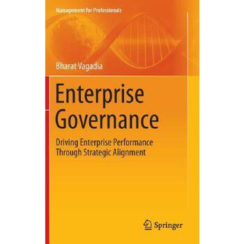 【预订】Enterprise Governance  Driving Enterprise Performance Through Strategic Alignment 预订商品,需要1-3个月发货,非质量问题不接受退换货。