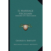 【�A�】Is Marriage Necessary: Memoirs of a Reno Judge 978116317