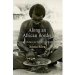 【预订】Along an African Border: Angolan Refugees and Their Div
