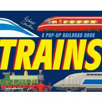 Trains: A Pop-Up Railroad Book by Robert Crowther