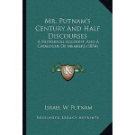 【预订】Mr. Putnam's Century and Half Discourses: A Historical