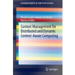 Context Management for Distributed and Dynamic Context-Awar