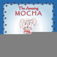 【预订】The Amazing Mocha and His Courageous Journey