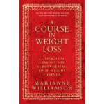 【预订】A Course in Weight Loss: 21 Spiritual Lessons for Surre